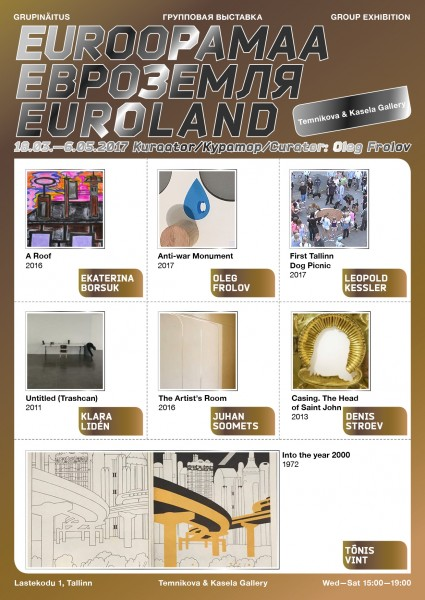 """Euroland"", curated by Oleg Frolov, 18 March ​– 6 May 2017"